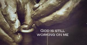 god is till working on me